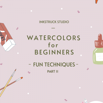 Beginner watercolor techniques that are so much fun, you'll love to try them out by Zakkiya Hamza of Inkstruck Studio