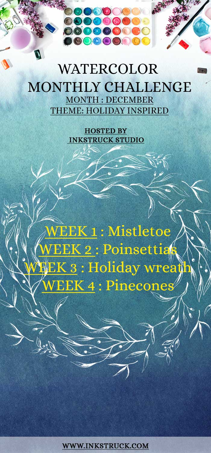 Take my 2018 December watercolor prompts in the challenge themed Holiday inspired to improve your skill. Also enter for a chance to win an Amazon gift card-Inkstruck Studio