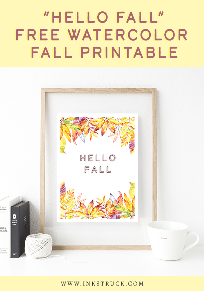 Download free watercolor fall printable with bright watercolor autumn leaves and a short quote. It's free!! - Inkstruck Studio